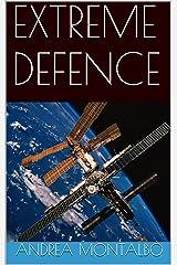EXTREME DEFENCE (Italian Edition) Kindle Edition