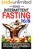 Intermittent Fasting 16/8: The Ultimate Complete Guide For Beginners. How Intermittent Fasting 16/8 and Diet Can Help…