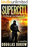 SuperCell: Critical Incident #1 (Critical Incident Series)