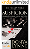 The Fidelity World: Suspicion (Kindle Worlds Novella)