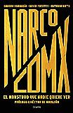 Narco CDMX: El monstruo que nadie quiere ver