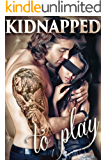 Kidnapped To Play