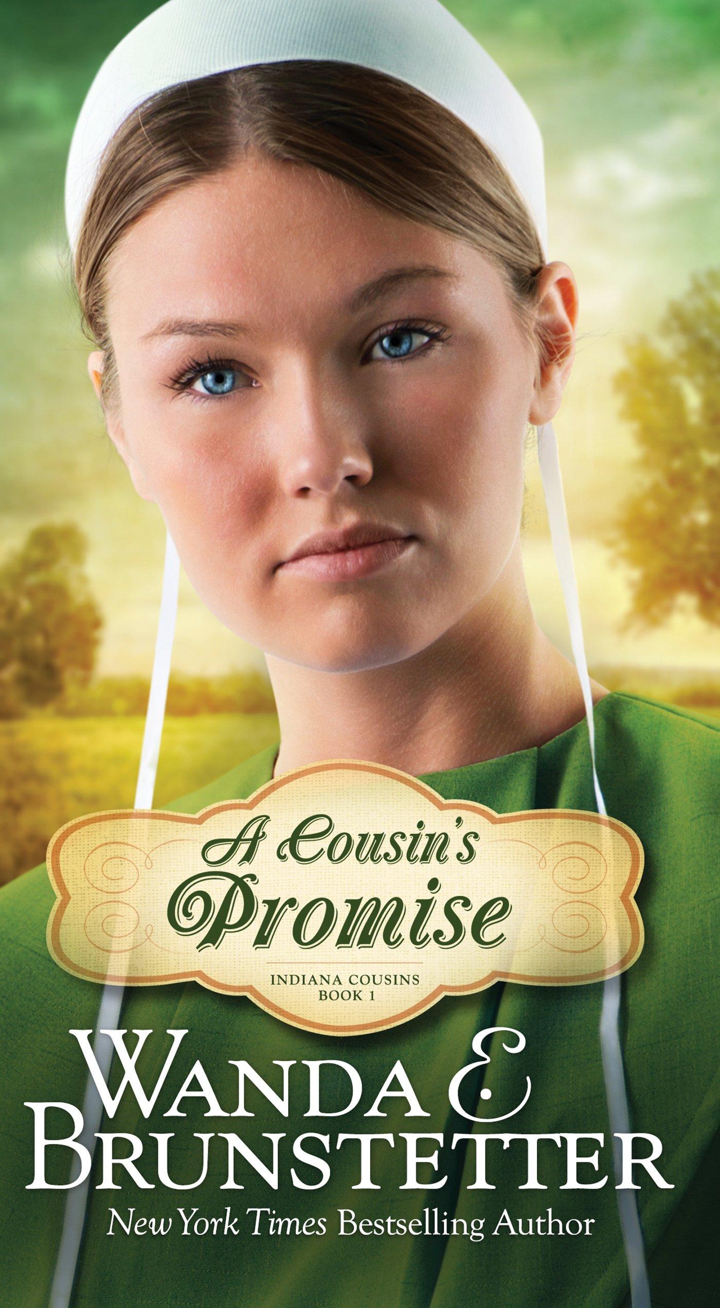 A Cousin's Promise (Indiana Cousins): Wanda E. Brunstetter: 9781683220701:  Amazon.com: Books