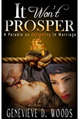 It Won't Prosper: A Parable On Infidelity In Marriage Kindle Edition