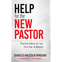 Help for the New Pastor: Practical Advice for Your First Year of Ministry (English Edition)
