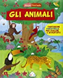 Gli animali. Allegre finestrelle. Ediz. illustrata