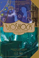 Bioshock: From Rapture To