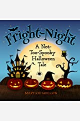 Fright Night: A Not-Too-Spooky Halloween Tale: (Halloween Book for Kids Ages 3-5) (Seasons 4 Kids 3) Kindle Edition