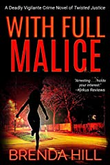 WITH FULL MALICE: A Deadly Vigilante Crime Thriller of Twisted Justice Kindle Edition