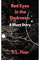 Red Eyes in the Darkness: A Short Story Kindle Edition
