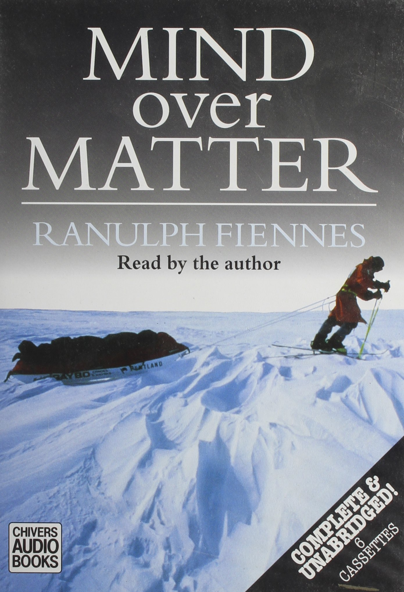 Mind over Matter: The Epic Crossing of the Antarctic Continent by Brand: Chivers North Amer