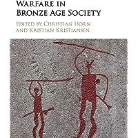 Warfare in Bronze Age Society