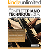 The Complete Piano Technique Book: The Complete Guide to Keyboard & Piano Technique with over 140 Exercises book cover