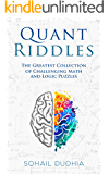 Quant Riddles: The Greatest Collection of Challenging Math and Logic Puzzles