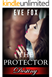 Romance: DESTINY - Book 3: THE PROTECTOR: An Erotic Romance