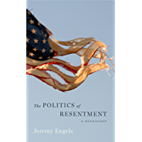 The Politics of Resentment: A Genealogy