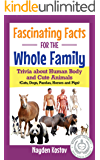 Fascinating Facts for the Whole Family: Trivia about Human Body and Cute Animals (Cats, Dogs, Pandas, Horses and Pigs…