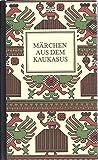 Märchen aus dem Kaukasus