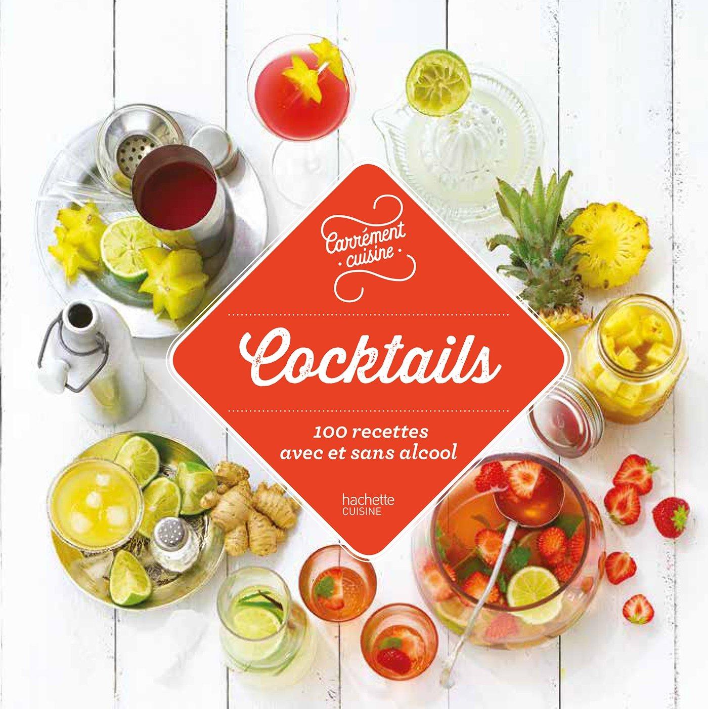 Cocktails 100 recettes avec et sans alcool Relié – 7 juin 2017 Collectif Hachette Pratique 2017020338 Cuisine au quotidien