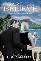 Dare To Believe (The Kahuna Group Book 1) Kindle Edition