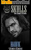 Hawk: Skulls The Early Years (Skulls MC Romance Book 27)