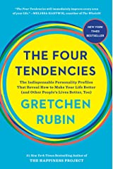 The Four Tendencies: The Indispensable Personality Profiles That Reveal How to Make Your Life Better (and Other People's Lives Better, Too) Hardcover