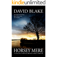 Horsey Mere: A chilling Norfolk Broads crime thriller (British Detective Tanner Murder Mystery Series Book 5)
