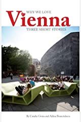 Why We Love Vienna Kindle Edition
