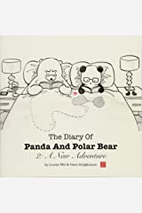 The Diary Of Panda And Polar Bear 2: A New Adventure (Volume 2) Paperback