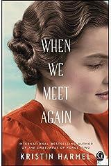 When We Meet Again Kindle Edition