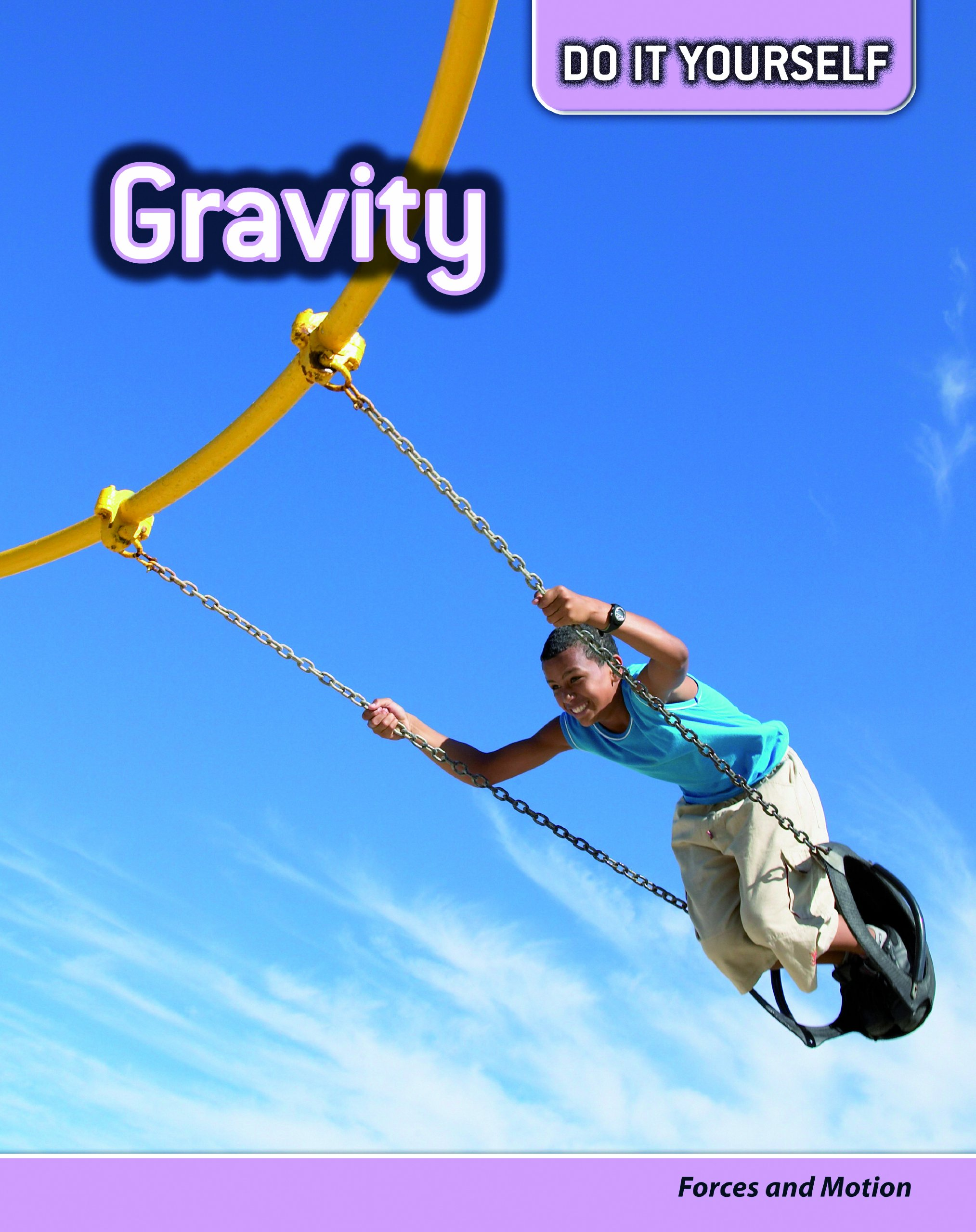 Gravity: Forces and Motion (Do It Yourself) pdf epub