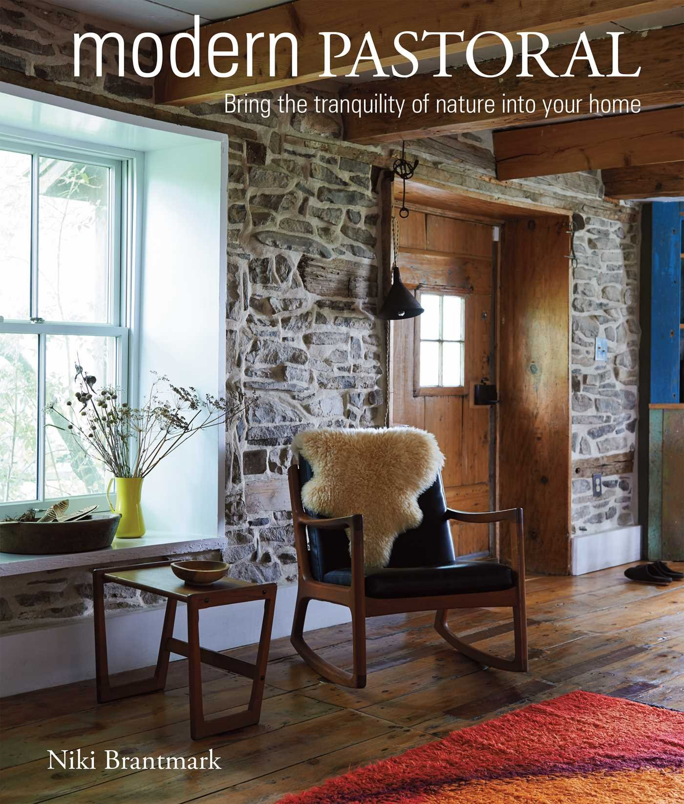 Modern Pastoral: Bring the tranquility of nature into your home: Niki  Brantmark: 9781782493082: Amazon.com: Books