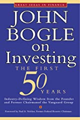 John Bogle on Investing: The First 50 Years (Great Ideas in Finance) Kindle Edition