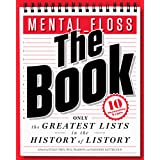 mental_floss: The Book: The Greatest Lists in the History of Listory (Mental Floss)