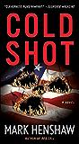 Cold Shot: A Novel (a Jonathan Burke/Kyra Stryker Thriller) (English Edition)