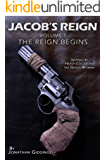 Jacob's Reign: The Reign Begins