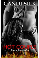 Hot Couple: Erotic Escapades Kindle Edition