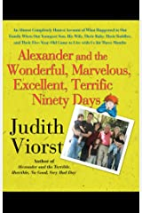 Alexander and the Wonderful, Marvelous, Excellent, Terrific Ninety Days: An Almost Completely Honest Account of What Happened to Our Family When Our Youngest ... Came to Live with Us for Three Months Kindle Edition