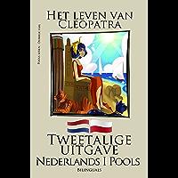 Pools leren - Tweetalige uitgave (Nederlands - Pools) Het leven van Cleopatra