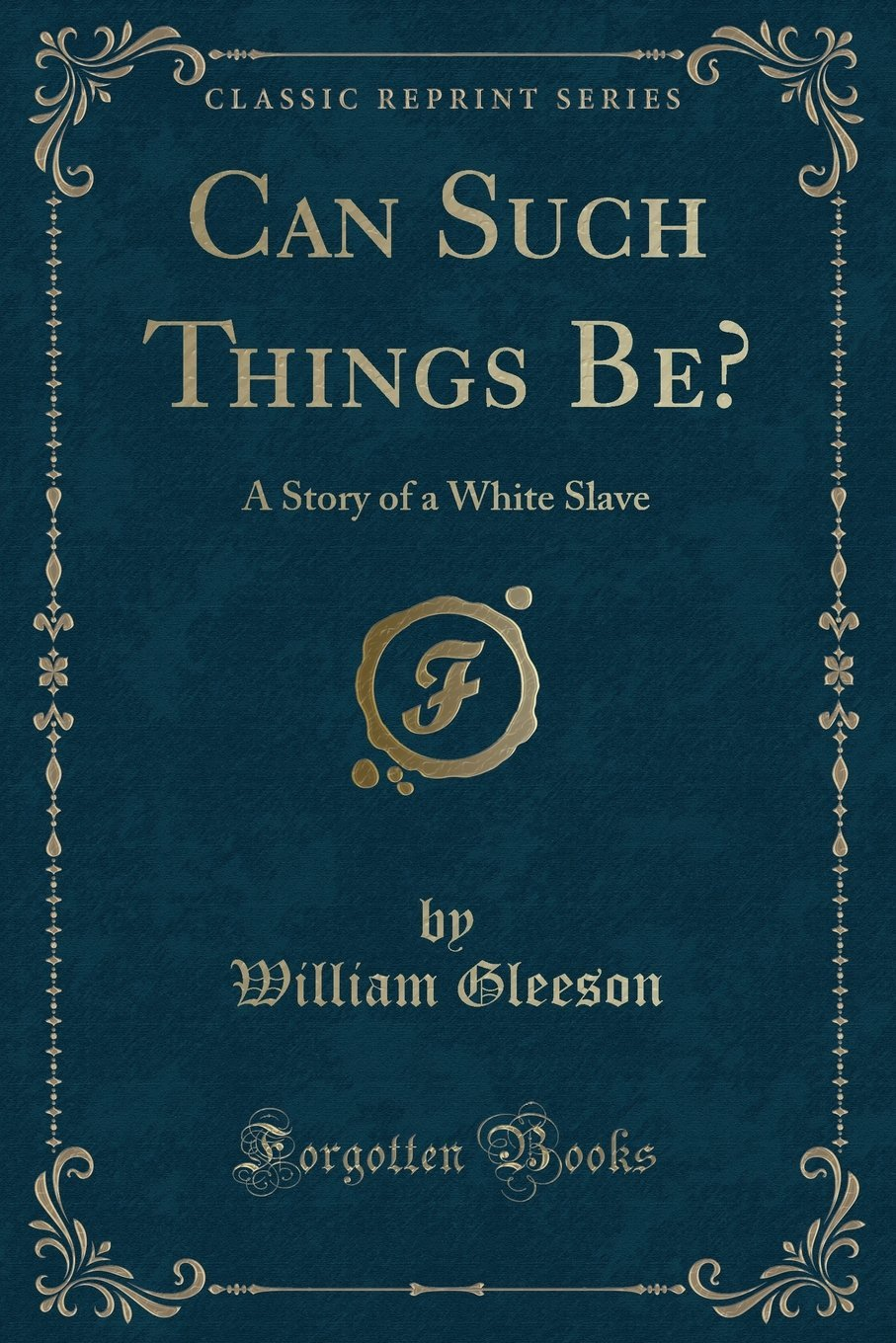 Download Can Such Things Be?: A Story of a White Slave (Classic Reprint) PDF