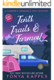 Tents, Trails and Turmoil: A Camper and Criminals Cozy Mystery Series Book 11 (A Camper & Criminals Cozy Mystery Series)