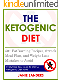 Ketogenic Diet :Ketogenic Diet for Rapid Fat Loss and Weight Loss: Everything You Need to Start a Ketogenic Diet Now, Including 50+ Fat Burning Recipes ... Diet Mistakes,ketosis diet,keto Book 1)