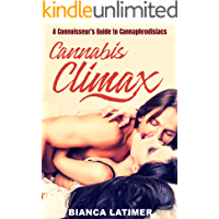 Cannabis Climax - The Connoisseur's Guide to Cannaphrodisiacs