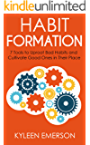 Habit Formation: 7 tools to uproot bad habits and cultivate good ones in their place.