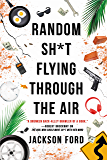 Random Sh*t Flying Through the Air (The Frost Files Book 2)
