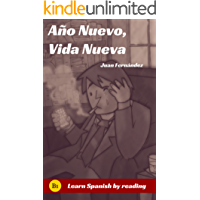 Learn Spanish With Stories : Año Nuevo, Vida Nueva  (Spanish Edition)