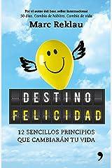 Destino felicidad: 12 sencillos principios que cambiarán tu vida Edición Kindle