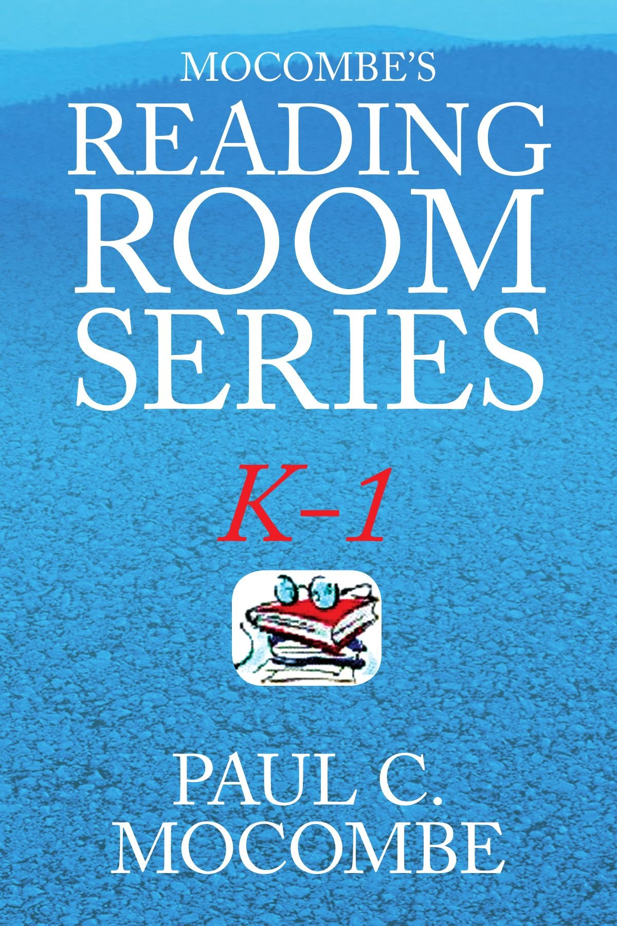 Mocombe's Reading Room Series K-1: K-1 pdf epub