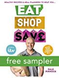 Eat Shop Save: Recipes & mealplanners to help you EAT healthier, SHOP smarter and SAVE serious money at the same time: FREE SAMPLER