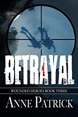 Betrayal (Wounded Heroes Series Book 3) Kindle Edition